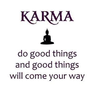Buddha Quotes-Karma-Do good things and good things will come your way