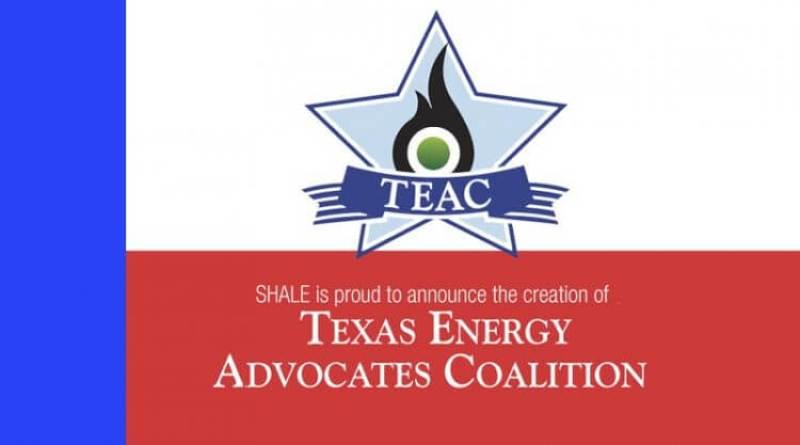 Texas Energy Advocates Coalition (TEAC) - SHALE Oil & Gas Business Magazine