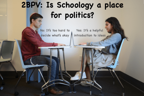 TWO BOILING POINTS OF VIEW: Is Schoology a place for politics?