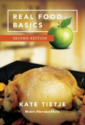 Real Food Basics: An Interview with Kate Tietje of Modern Alternative Mama