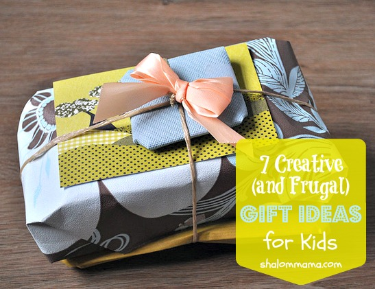 7 Creative (and Frugal) Gift Ideas for Kids