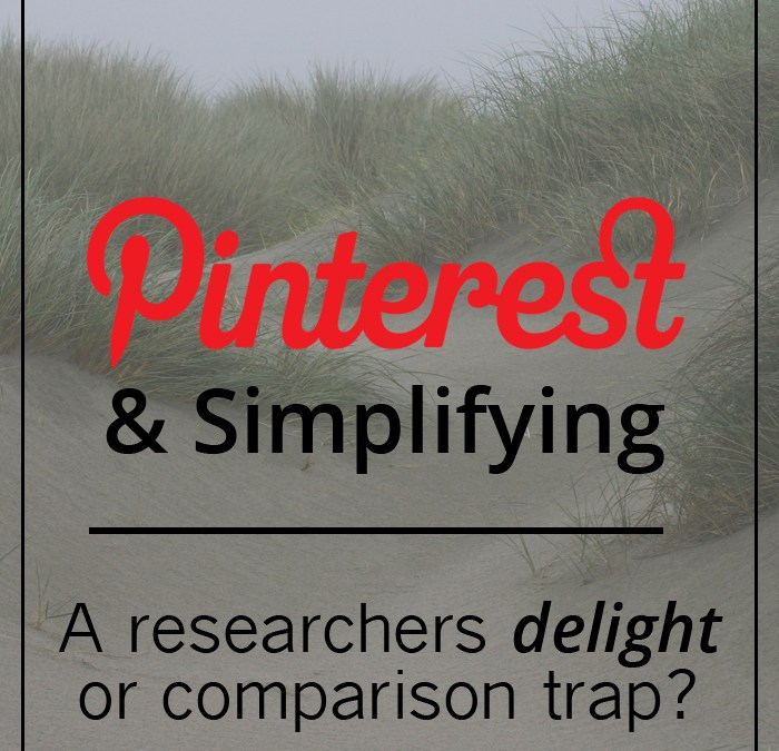 Pinterest & Simplifying: A Researcher's Delight or Comparison Trap?