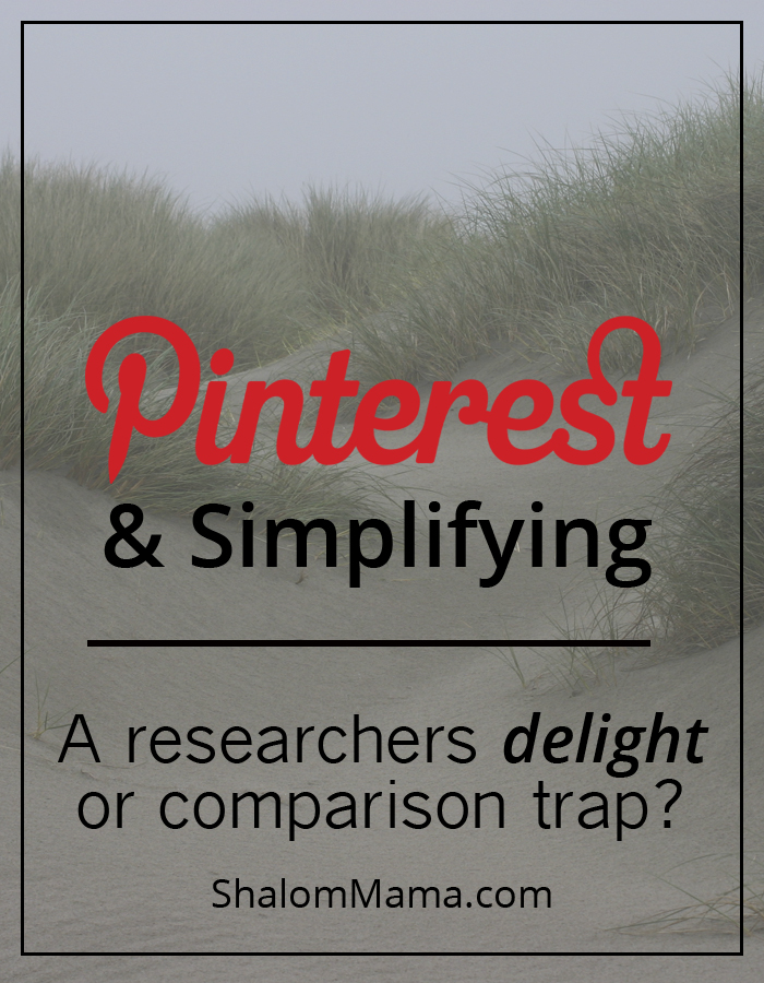 Pinterest & Simplifying: A researchers delight or comparison trap? | ShalomMama.com