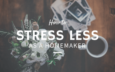 How to stress less as a homemaker