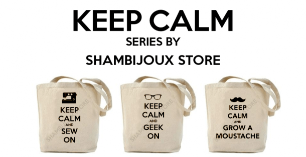 Keep Calm Series By Shambijoux Store
