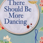 Reading This Week – There Should Be More Dancing – Rosalie Ham