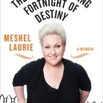 Reading This Week – The Fence-Painting Fortnight of Destiny – Meshel Laurie