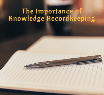 The Importance of Knowledge Recordkeeping