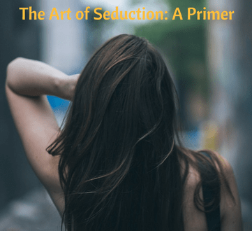 The Art of Seduction: A Primer