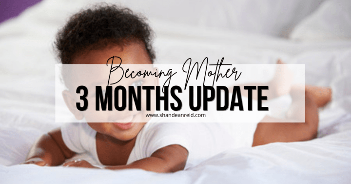 Becoming Mother: 3 Months Update