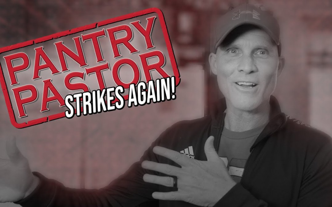 Pantry Pastor STRIKES AGAIN!!!