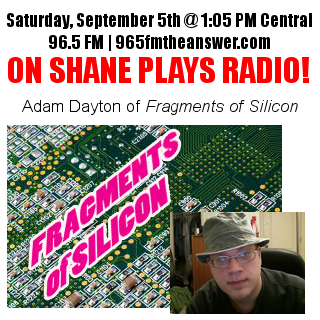 Shane Plays Adam Dayton Fragments of Silicon