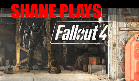 Shane Plays Fallout 4 title
