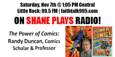 Shane Plays Guest Promo Banner Randy Duncan The Power of Comics
