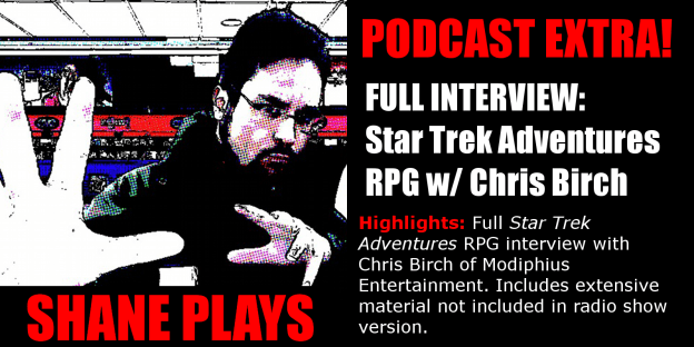 shane plays podcast extra chris birch modiphius entertainment full star trek adventures rpg interview 11-22-2016