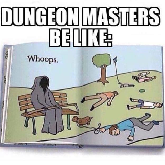 d&d meme dungeon masters be like