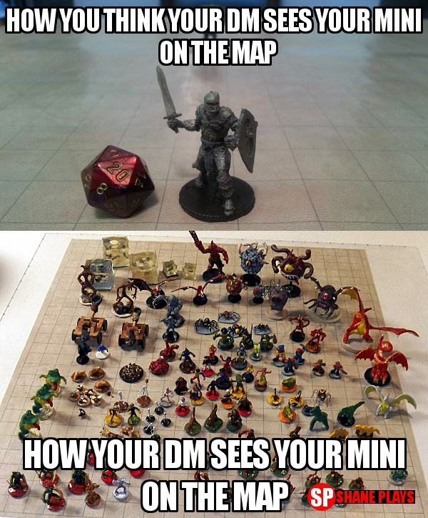 d&d meme how your dm sees your mini on the map