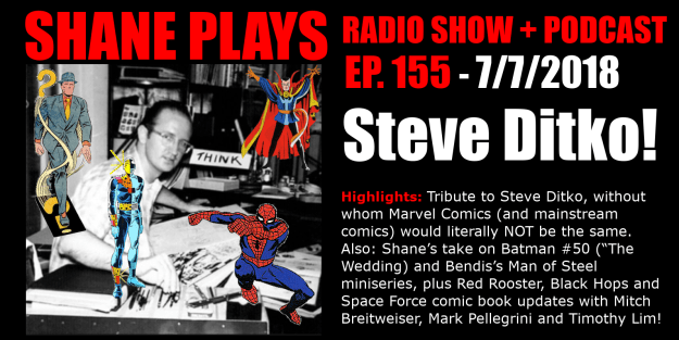 steve ditko shane plays podcast title 7-7-2018