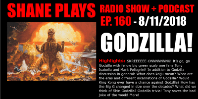 godzilla shane plays podcast title 8-11-2018