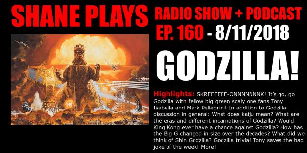 godzilla shane plays podcast title 8-11-2018