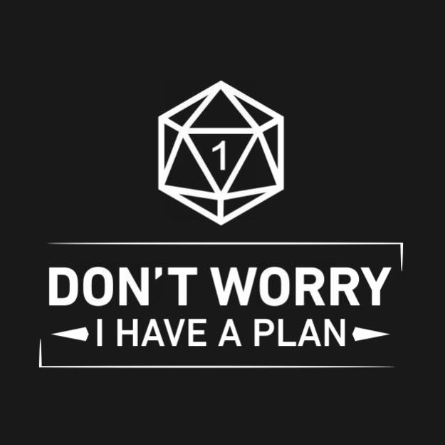 d&d meme dont worry I have a plan d20 fumble
