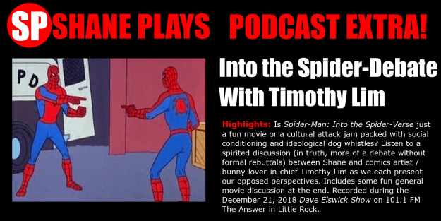 shane plays podcast extra title into the spider-debate with timothy lim spider-man spider-verse 12-21-2018