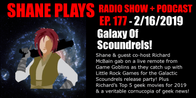 galactic scoundrels shane plays podcast title 2-16-2019