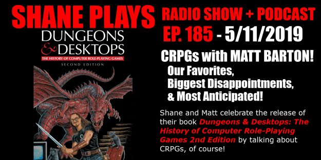 crpgs with matt barton shane plays podcast title 5-11-2019