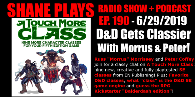 d&d classes podcast with morrus shane plays podcast title 6-29-2019