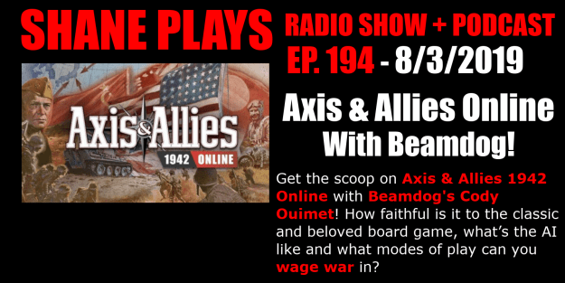 Axis & Allies Online Beamdog shane plays podcast title 8-3-2019