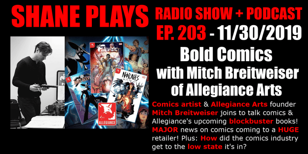 bold comics with mitch breitweiser of allegiance arts shane plays podcast title 11-30-2019