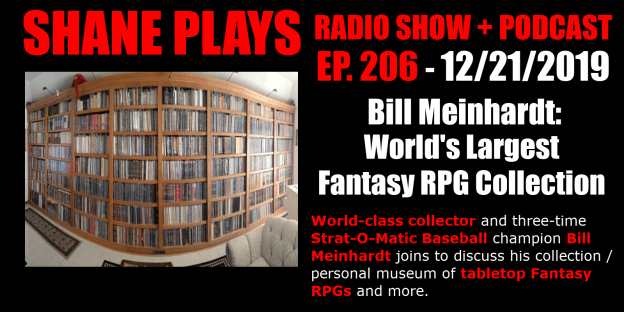 World's Largest Fantasy RPG Collection with Bill Meinhardt! shane plays podcast title 12-21-2019