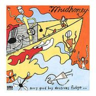 Mudhoney - Every Good Boy Deserves Fudge (1991)