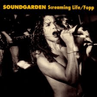 Soundgarden - Screaming Life/Fopp (1990)