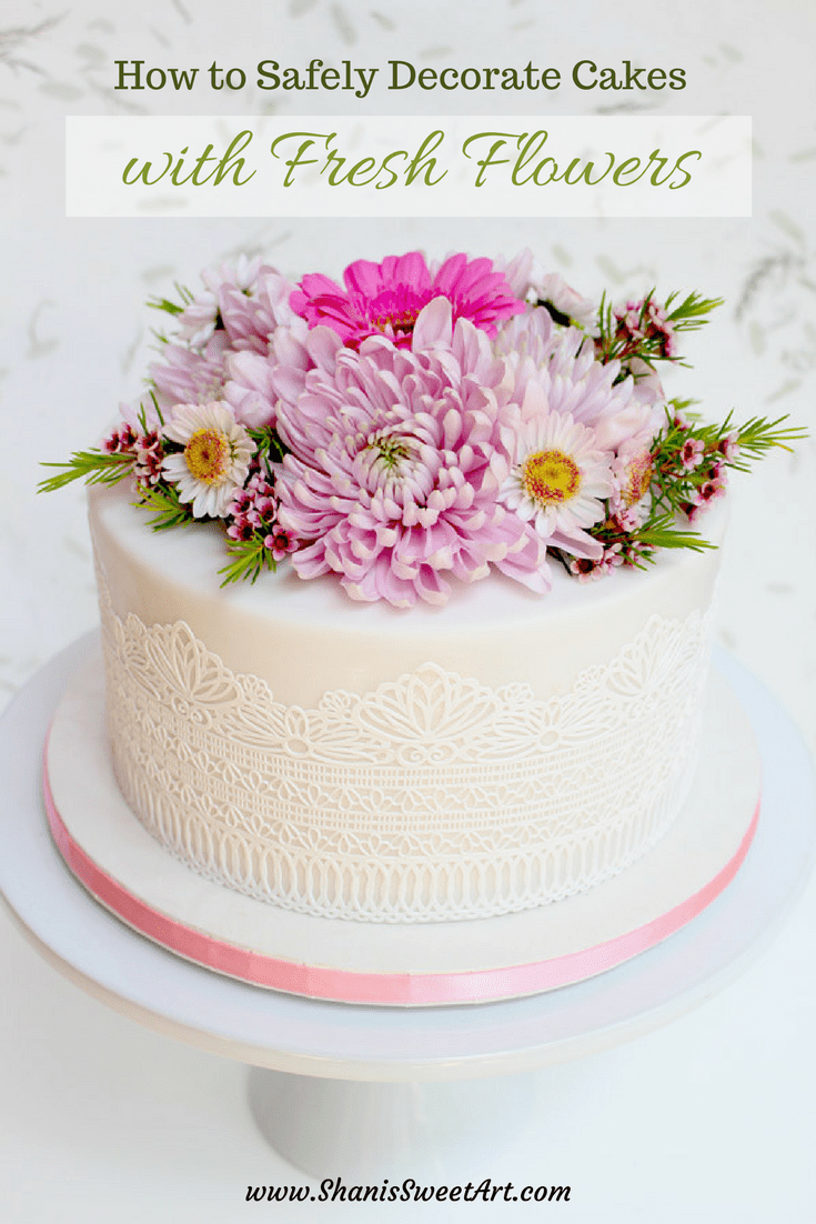 Safely Decorating Cakes With Fresh Flowers Tutorial ...