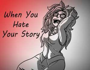 When You Hate Your Story - Chaotic Deluge