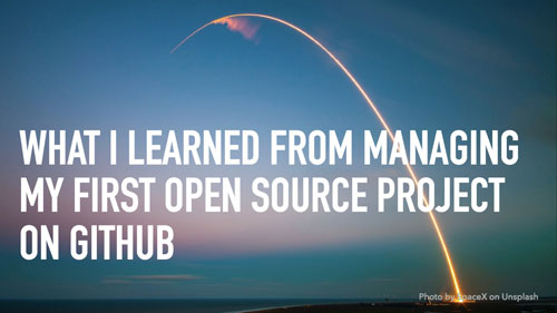 What I Learned From Managing My First Open Source Project on Github