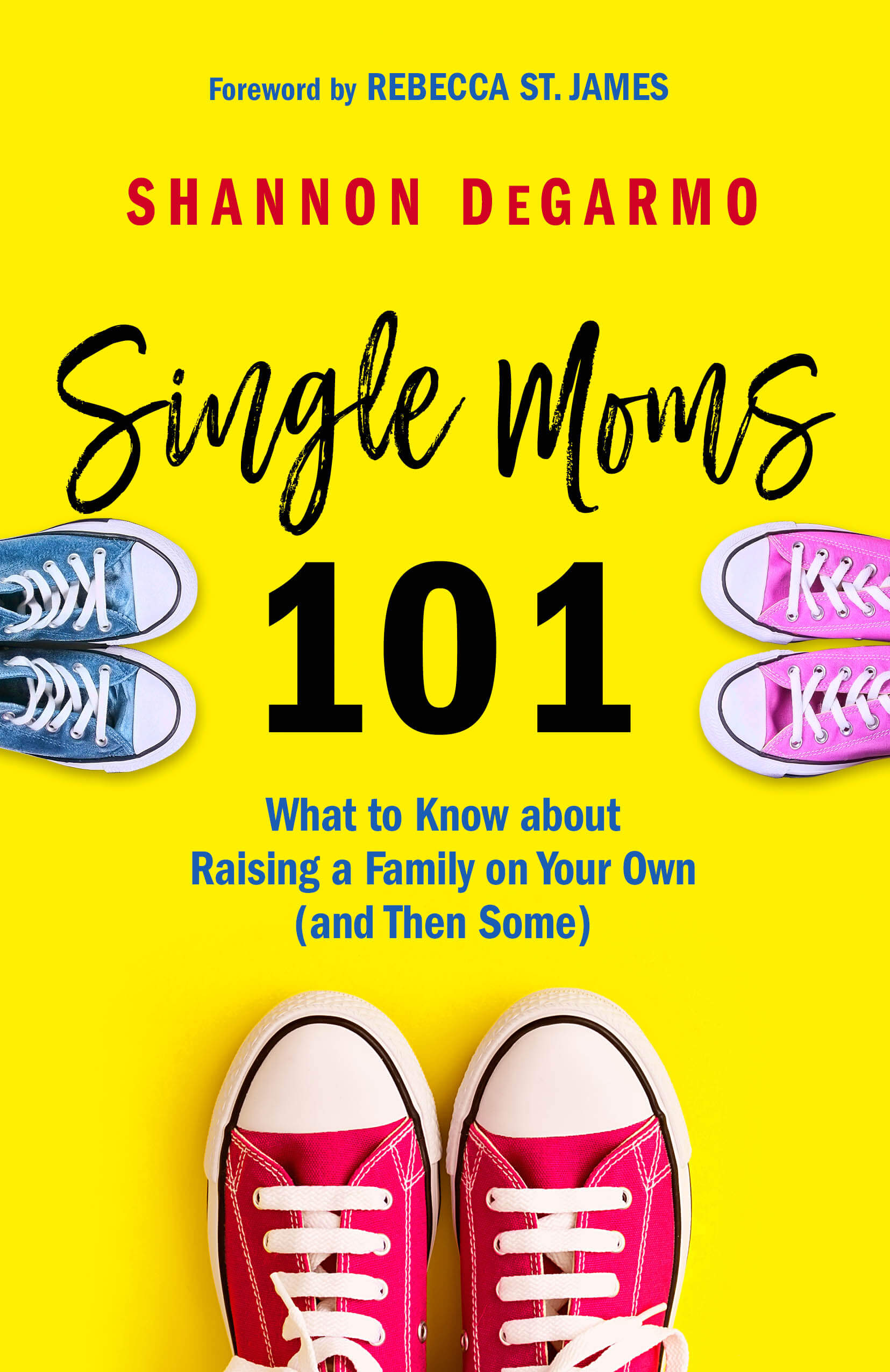 Single Moms 101 by Shannon DeGarmo