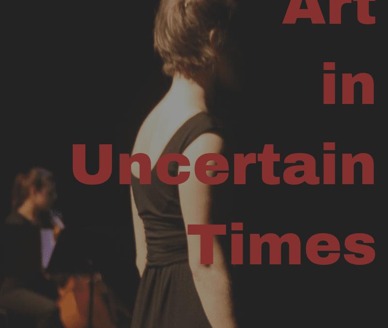 Art In Uncertain Times