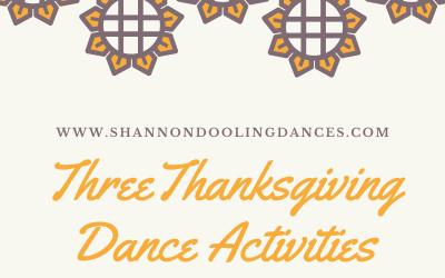 3 Thanksgiving Dance Activities to Encourage Gratitude
