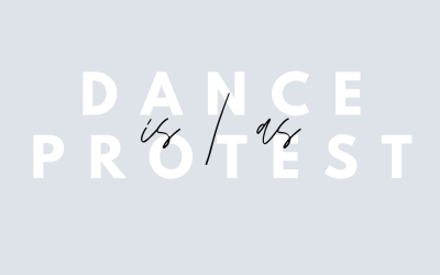 Dance is/as Protest