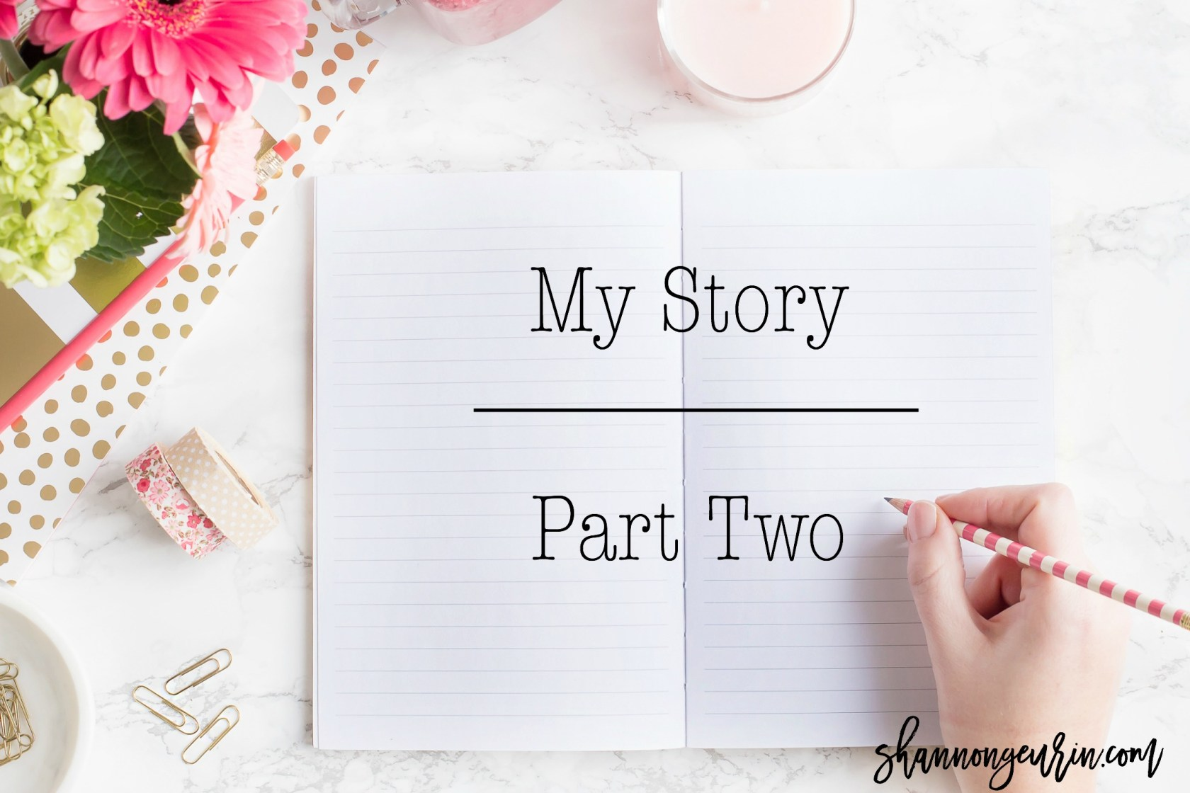 My Story | Part 2