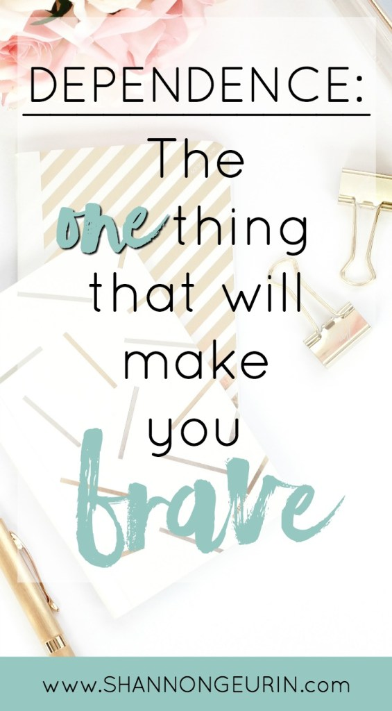 When you depend on God you experience freedom from worry and fear. This causes you to be brave. Real bravery is depending on GOd.