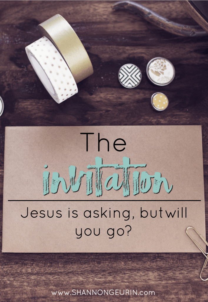 The Invitation. Jesus is asking, the question is, will you go? Even if it's uncomfortable?