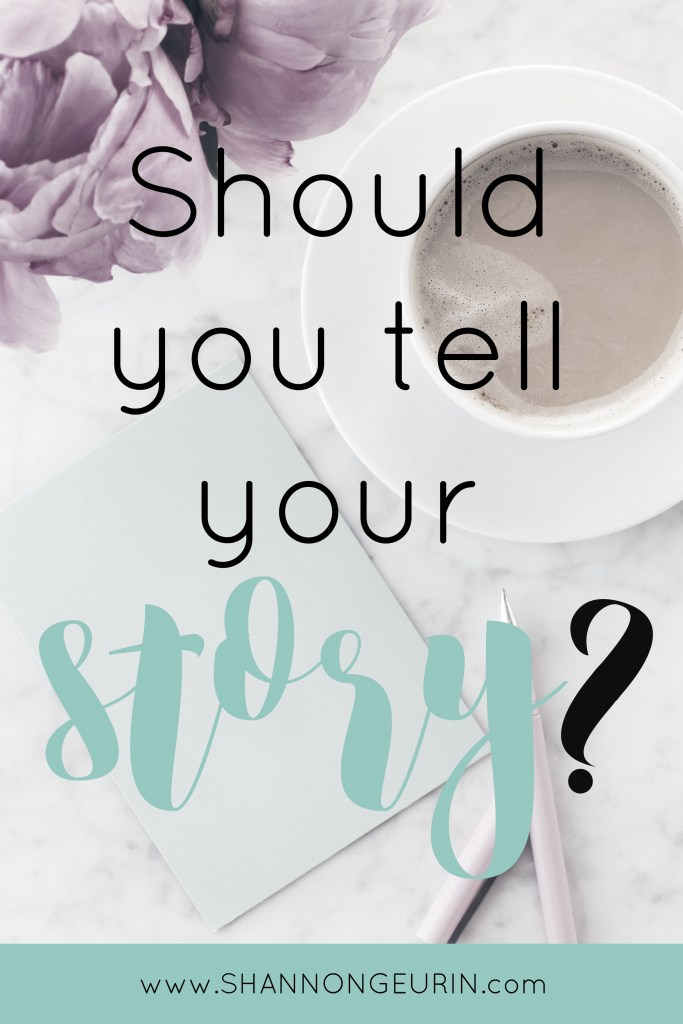 Should you tell you story? This article gives you some things the think about before you start.