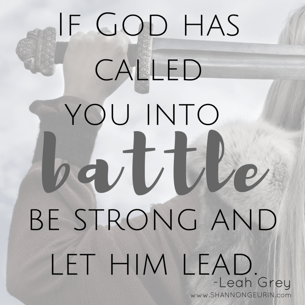 How to stay confident in a difficult marriage. If God has called you into Battle, be strong and let Him lead. #fiercelyHis #fierceFriday