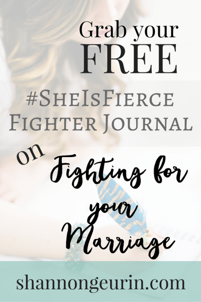 Grab your free #SheIsFierce Fighter Journal on fighting for your marriage!