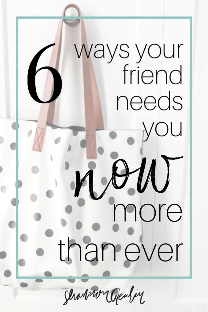 Giving your friend space: 6 Ways Your Friend Needs You Now More Than Ever.