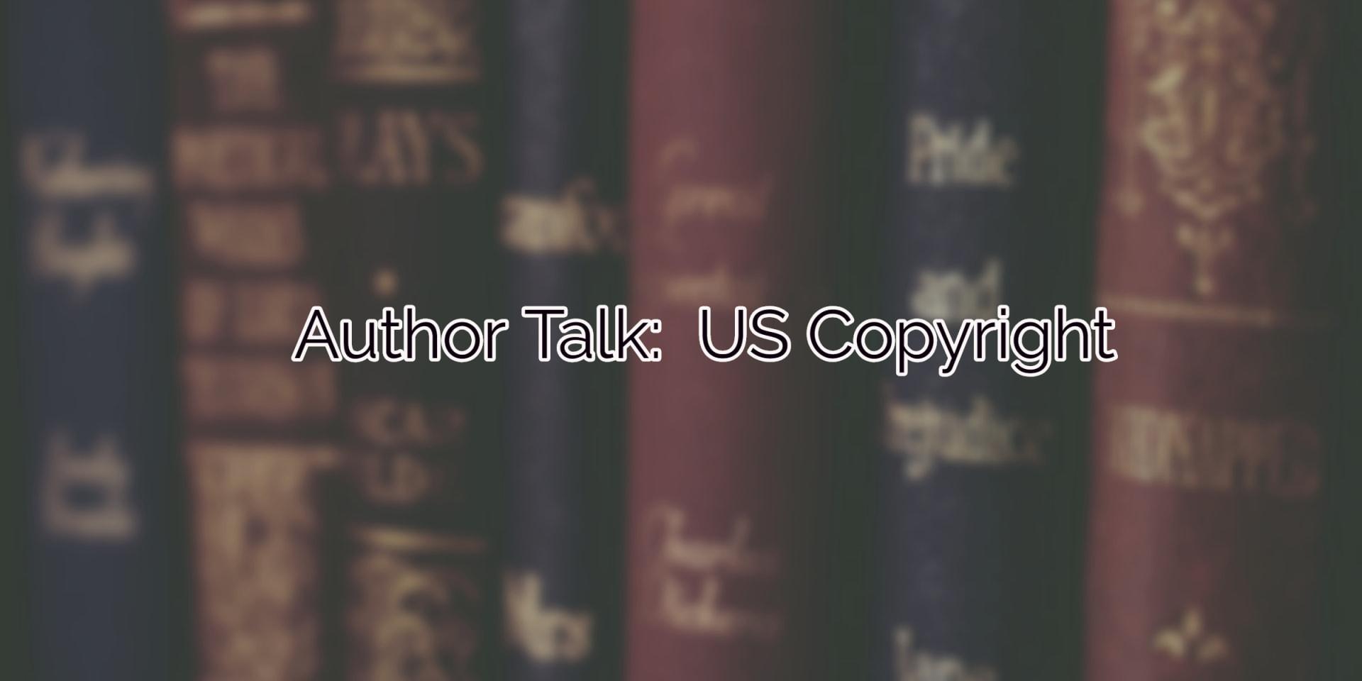 Author Talk:  US Copyright