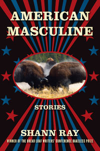 American Masculine book by Shann Ray
